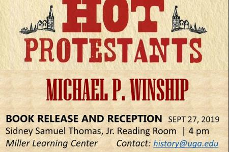 "flyer for book release reception for ""Hot Protestants"" by Michael P. Winship. Sept 27, 4pm, Reading Room, Miller Learning Center. Refreshmments"